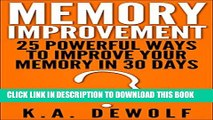 [PDF] Memory Improvement: 25 Powerful Ways to Improve Your Memory in 30 Days (Memory Improvement,