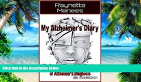 Must Have PDF  My Alzheimer s Diary:My Journey Through the Shadow of Alzheimer s Disease