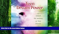 Big Deals  Teen Dream Power: Unlock the Meaning of Your Dreams  Free Full Read Most Wanted