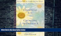 Big Deals  Choosing Joy, Creating Abundance: Practical Tools for Manifesting Your Desires  Free