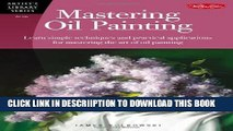[New] Mastering Oil Painting: Learn Simple Techniques and Practical Applications for Mastering the