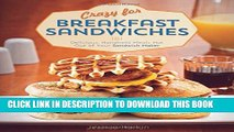 [PDF] Crazy for Breakfast Sandwiches: 75 Delicious, Handheld Meals Hot Out of Your Sandwich Maker
