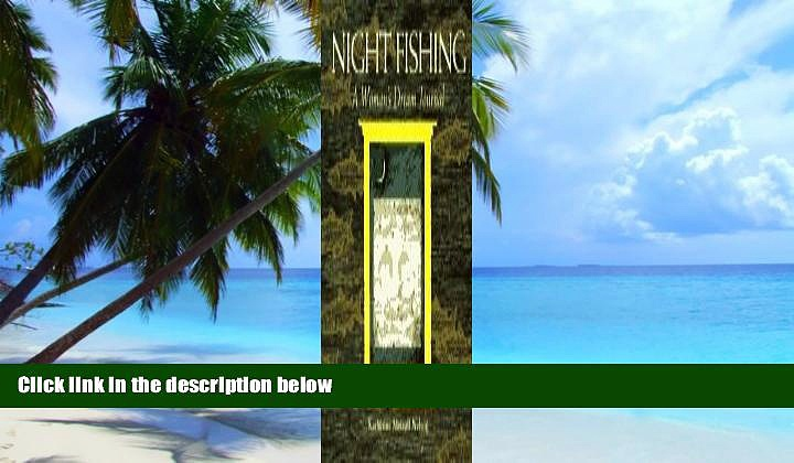 Big Deals  Night Fishing: A Woman s Dream Journal  Free Full Read Most Wanted