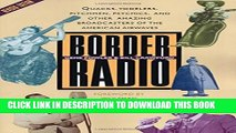 [PDF] Border Radio: Quacks, Yodelers, Pitchmen, Psychics, and Other Amazing Broadcasters of the