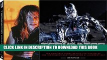 [PDF] Terminator Vault: The Complete Story Behind the Making of The Terminator and Terminator 2: