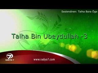 """TALHA BORA ÖGE ANLATIYOR """" Talha Bin Ubeydullah 3.bölüm """""""