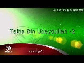 """TALHA BORA ÖGE ANLATIYOR """" Talha Bin Ubeydullah 2.bölüm """""""