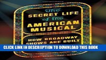 [New] The Secret Life of the American Musical: How Broadway Shows Are Built Exclusive Full Ebook