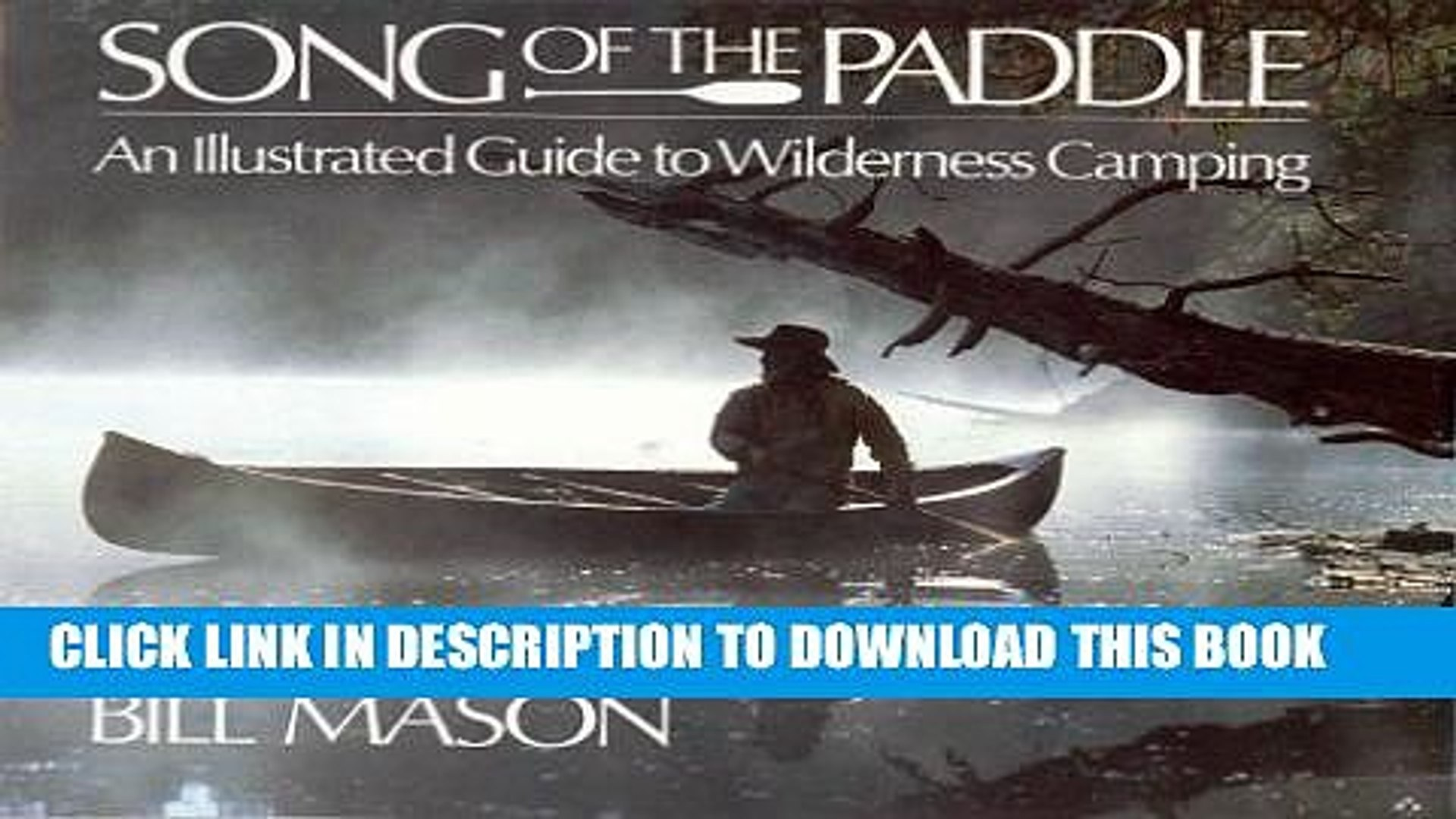 Song of the Paddle An Illustrated Guide to Wilderness Camping