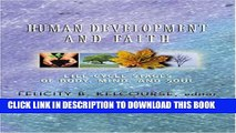 [PDF] Human Development and Faith: Life-Cycle Stages of Body, Mind, and Soul Popular Colection