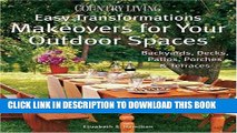 [PDF] Country Living Easy Transformations: Makeovers for Your Outdoor Spaces: Backyards, Decks,