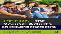 [PDF] PEERS for Young Adults: Social Skills Training for Adults with Autism Spectrum Disorder and