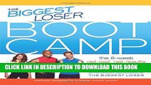 [PDF] The Biggest Loser Bootcamp: The 8-Week Get-Real, Get-Results Weight Loss Program Full Online