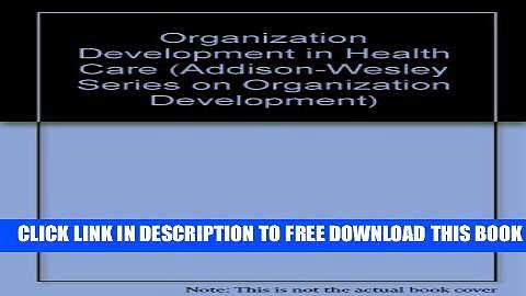 New Book Organization Development in Health Care