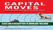 [PDF] Capital Moves: RCA s Seventy-Year Quest for Cheap Labor (with a New Epilogue) Full Colection