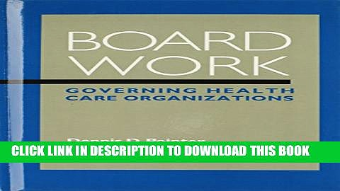 Collection Book Board Work: Governing Health Care Organizations