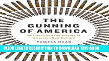 [PDF] The Gunning of America: Business and the Making of American Gun Culture Full Colection