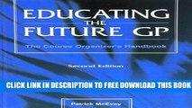 New Book Educating the Future GP: The Course Organizer s Handbook