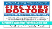 [PDF] Fire Your Doctor! How to Be Independently Healthy Popular Colection