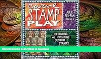 EBOOK ONLINE  Carve, Stamp, Play: Designing and Creating Custom Stamps  BOOK ONLINE
