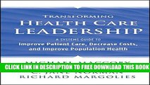 New Book Transforming Health Care Leadership: A Systems Guide to Improve Patient Care, Decrease