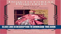 [PDF] Inquisitorial Inquiries: Brief Lives of Secret Jews and Other Heretics (Heroes and Villains