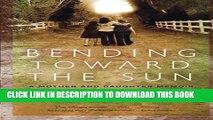 [PDF] Bending Toward the Sun: A Mother and Daughter Memoir Popular Online