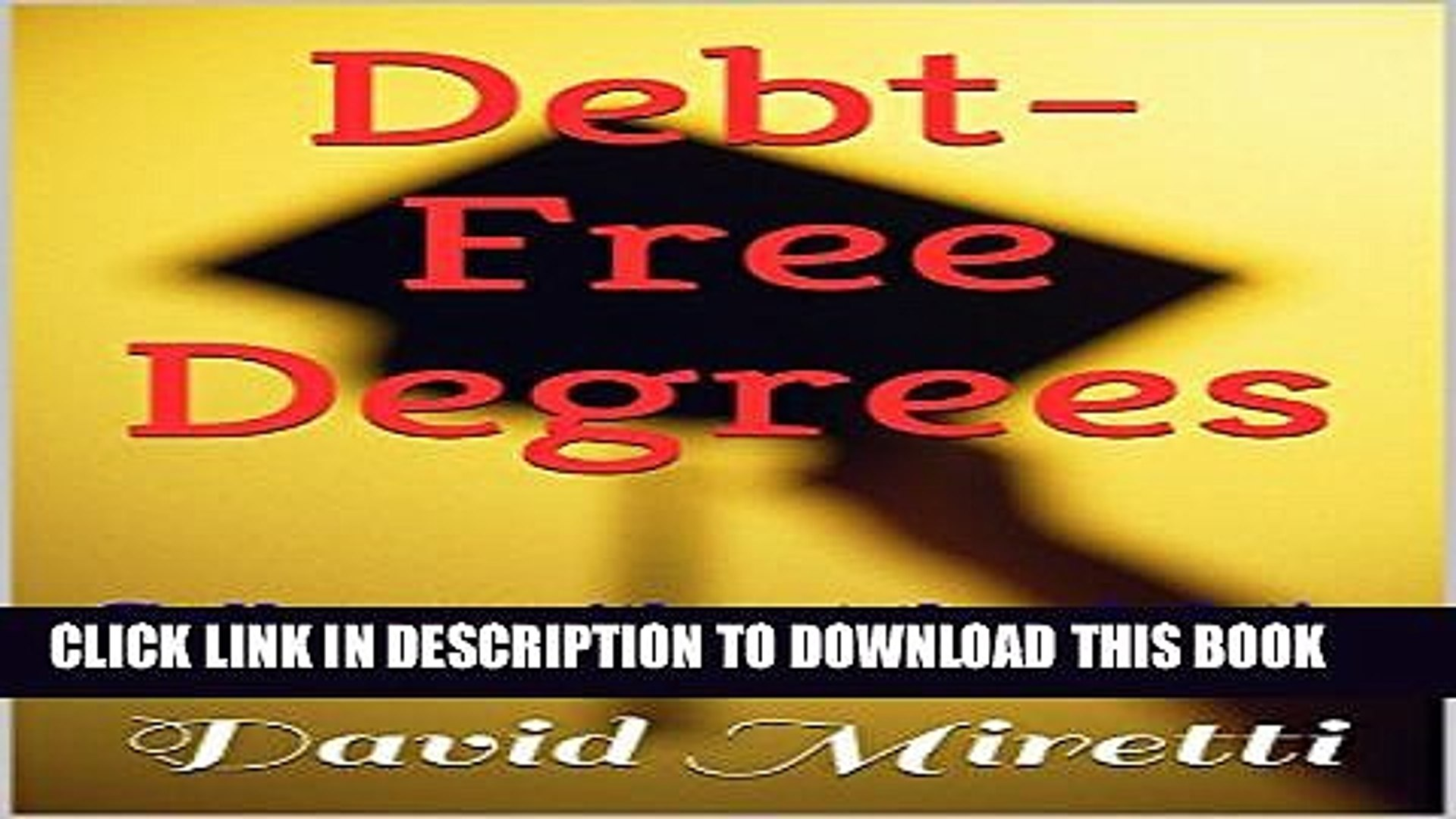 [New] Debt-Free Degrees: College without the debt! Exclusive Online