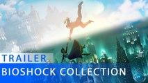 BioShock : The Collection - Trailer de lancement