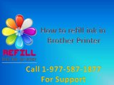 How to refill ink in Brother printer. Call customer service 1-877-587-1877