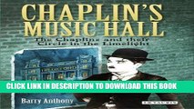 [PDF] Chaplin s Music Hall: The Chaplins and their Circle in the Limelight Full Online