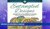 READ  Entangled Designs Coloring Book For Adults - Adult Coloring Book (Patterns Designs and Art