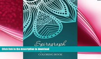 READ  Spirograph Art Fun: Coloring Book (Spirograph Art and Art Book Series) FULL ONLINE