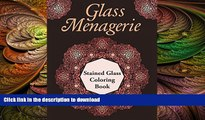 FAVORITE BOOK  Glass Menagerie: Stained Glass Coloring Book (Stained Glass Coloring and Art Book