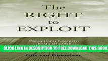 New Book The Right to Exploit: Parasitism, Scarcity, and Basic Income
