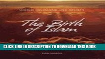 [PDF] The Birth of Islam (World Religions and Beliefs) Popular Colection