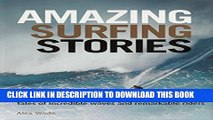 [PDF] Amazing Surfing Stories: Tales of Incredible Waves   Remarkable Riders (Amazing Stories)