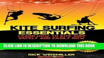 [PDF] Kite Surfing Essentials - Learn How to Kite Surf Safely and Easily NOW! Full Colection