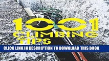 [PDF] 1001 Climbing Tips: The Essential Climbers  Guide: From Rock, Ice and Big-Wall Climbing to