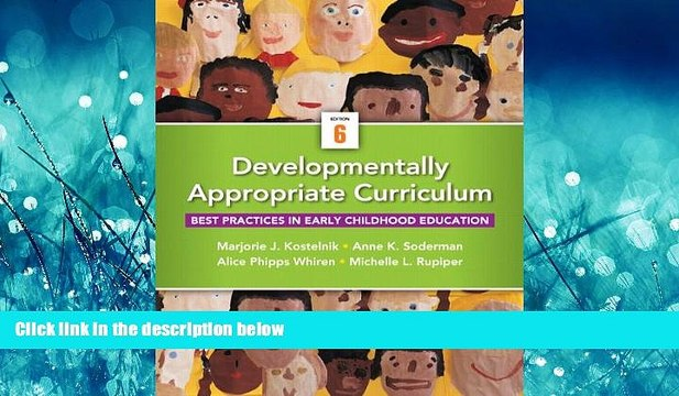 Developmentally Appropriate Curriculum Best Practices in Early Childhood Education 3rd Edition