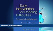 Popular Book Early Intervention for Reading Difficulties: The Interactive Strategies Approach