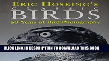 [PDF] Eric Hosking s Classics Birds: 60 Years of Bird Photography Popular Online
