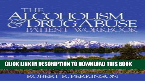 [PDF] The Alcoholism and Drug Abuse Patient Workbook Popular Collection