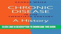 [Read PDF] Chronic Disease in the Twentieth Century: A History Ebook Online