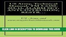 [Read PDF] US Army, Technical Manual, TM 5-6350-255-13, ALARM SET, ANTI-INTRUSION, RESTRICTED
