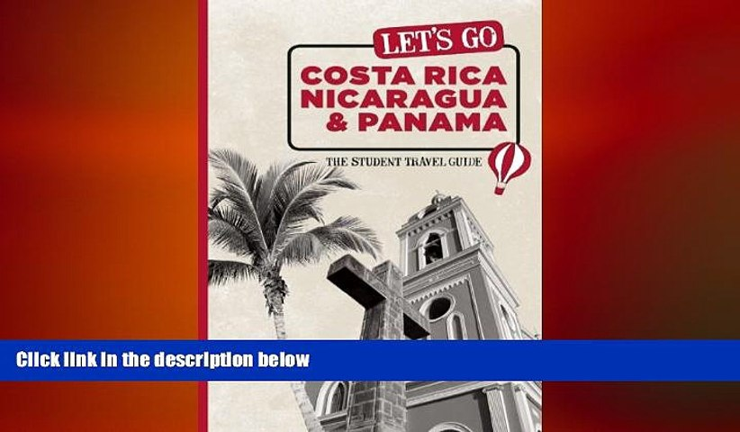 READ book Let s Go Costa Rica, Nicaragua, and Panama: The Student Travel Guide (Let s Go: Costa | Godialy.com