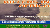 [PDF] Killers in Africa: The Truth About Animals Lying in Wait and Hunters Lying in Print Popular