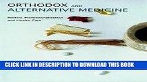 [Read PDF] Orthodox and Alternative Medicine: Politics, Professionalization and Health Care Ebook