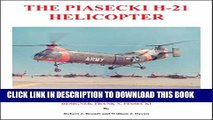 [PDF] The Piasecki H-21 Helicopter: An Illustrated History of the H-21 Helicopter and Its