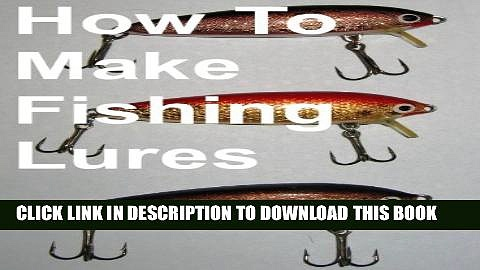 [PDF] How To Make Fishing Lures, Homemade Fishing Lures Full Online